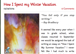 """Screenshot of blog post, """"How I Spent My Winter Vacation"""" with text, image, and quote by Ray Bradbury: """"You fail only if you stop writing."""""""