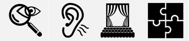 Four black and white icons. From left to right: (1) a magnifying glass on half an eye; (2) an ear with three wavy lines near the earlobe; (3) a curtain at a theater; and (4) four black puzzle pieces that comprise a square.